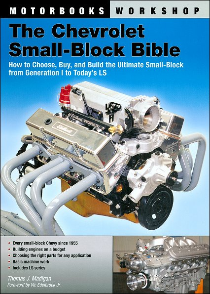 The Chevrolet Small-Block Bible: From Gen I to LS-Series ...