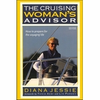 The Cruising Woman's Advisor: How to Prepare for the Voyaging Life - 2nd Edition