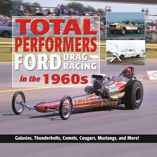 Total Performers: Ford Drag Racing in the 1960s