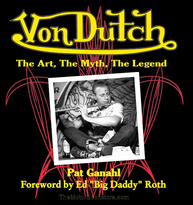 Von Dutch The Art, The Myth, The Legend