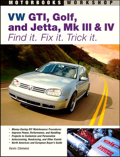 VW GTI, Golf, and Jetta, Mk III & IV ? Find it. Fix it. Trick it.