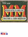 """We Use Minneapolis-Moline Tractors & Farm Machinery\"" Tin Sign"
