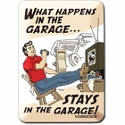 """What Happens in the Garage..."" Light Switch Plate"