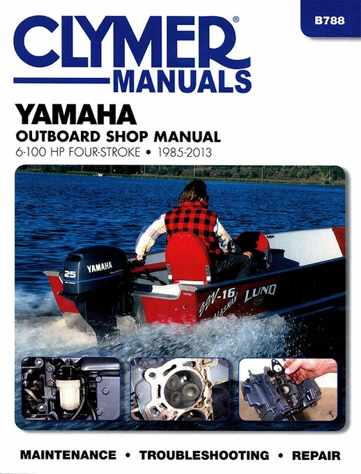 Yamaha Outboard Repair Manual 6 - 100 HP Four-Stroke 1985-2013 on