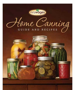Mrs. Wages® Home Canning Guide