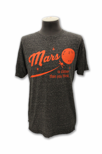 Mens T-Shirt Mars is Closer Than You Think