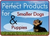 Best Products for Small Dogs, Best Products for Puppies