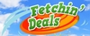 Fetchin' Deals