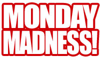 - Monday Madness Deal!