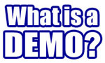 z What is a DEMO?
