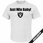Raiders Just Win Baby White Tee