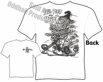 Rat Fink T Shirt Still Plays With Hogs Big Daddy T Ed Roth Apparel