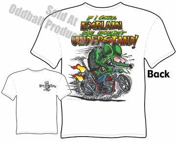 Rat Fink Shirt You Wouldn't Understand Chopper Ed Big Daddy Tee