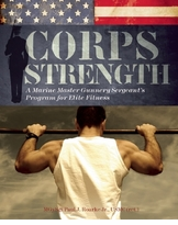 Clearance Corps Strength: A Marine Master Gunnery Seargent's Program for Elite Fitness