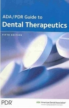 ADA�/PDR� Guide to Dental Therapeutics, 4th Edition