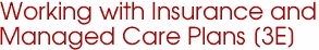 Working with Insurance and Managed Care Plans [3E]