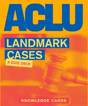ACLU Landmark Cases: A Quiz Deck