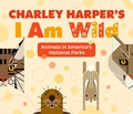 Charley Harper's I Am Wild Board Book