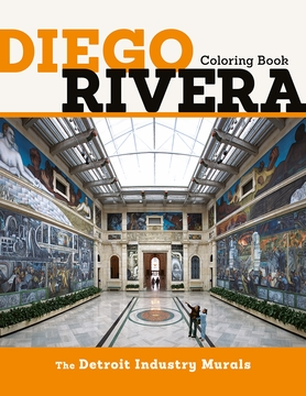 Rivera: The Detroit Industry Murals Coloring Book