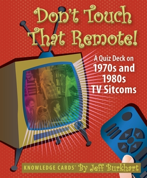 Don't Touch That Remote! A Quiz Deck on 1970s and 1980s TV Sitcoms