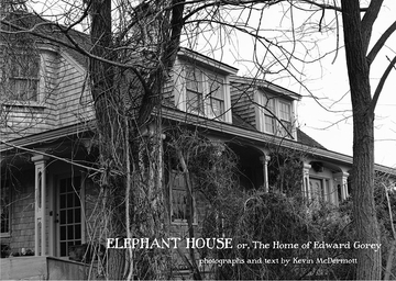 Elephant House: Or, The Home of Edward Gorey