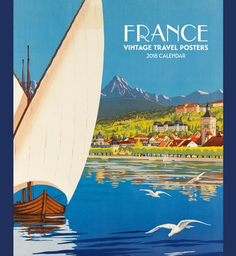 France: Vintage Travel Posters 2018 Wall Calendar