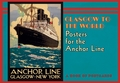Glasgow to the World: Posters for the Anchor Line Book of Postcards