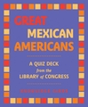 Great Mexican Americans: A Quiz Deck: Library of Congress