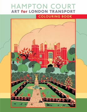 Hampton Court: Art for London Transport Coloring Book
