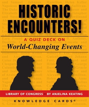 Historic Encounters! A Quiz Deck on World-Changing Events
