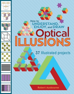 How to Understand, Enjoy, and Draw Optical Illusions