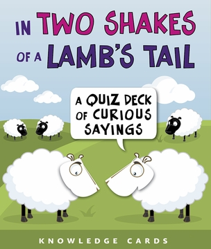 In Two Shakes of a Lamb's Tail: Curious Sayings Knowledge Cards