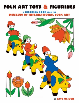Jaye Oliver: Folk Art Toys & Figurines Coloring Book