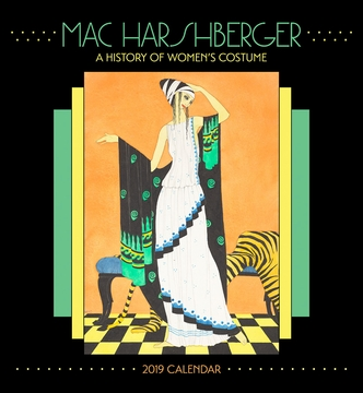 Mac Harshberger: A History of Women's Costume 2019 Wall Calendar
