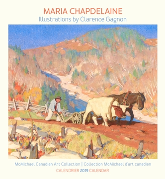 Maria Chapdelaine: Illustrations by Clarence Gagnon 2019 Wall Calendar