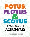 POTUS, FLOTUS & SCOTUS: A Quiz Deck of Acronyms