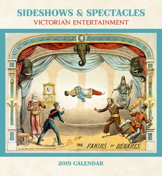 Sideshows & Spectacles: Victorian Entertainment 2019 Wall Calendar