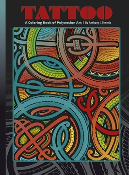 bed8abc54 Tattoo: A Coloring Book of Polynesian Art by Anthony J. Tenorio