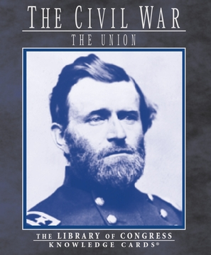 The Civil War: The Union Knowledge Cards