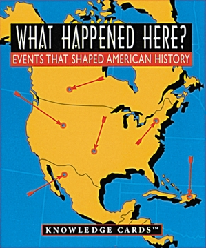 What Happened Here? Events That Shaped American History Knowledge Cards