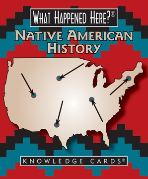 What Happened Here? Native American History Knowledge Cards