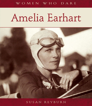 Women Who Dare: Amelia Earhart