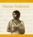 Women Who Dare: Marian Anderson