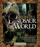 Secrets Of The Dinosaur World Dinosaur Book