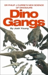 Dino Gang New Science of Dinosaurs Book by Dr. Phillip Currie