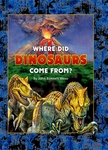 Dinosaur Book Where Did Dinosaurs Came From