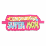 It's Your Day Supermom Banner
