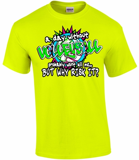 A Day Without Volleyball Won't Kill Me Design Neon Yellow T-Shirt