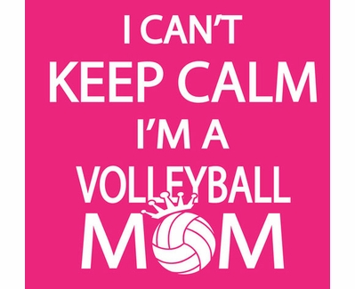 Can't Keep Calm I'm A Volleyball Mom Design Hot Pink T-Shirt