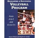 Developing a Successful Volleyball Program - from A to Z & X�s to O�s